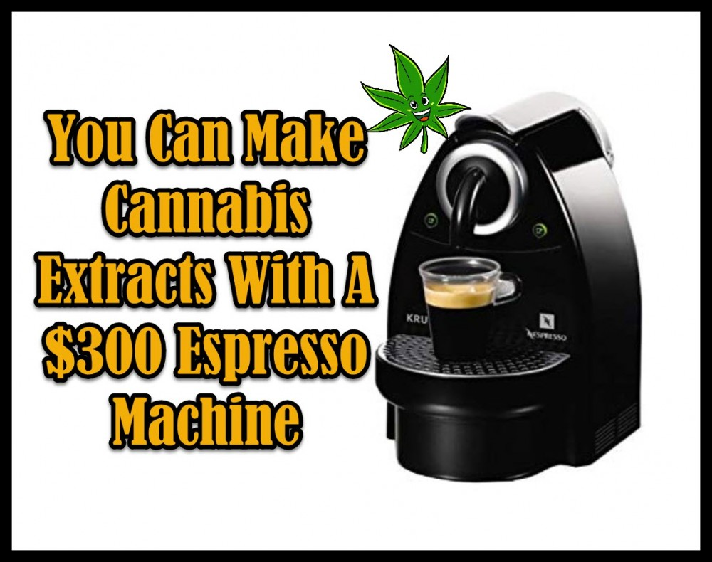 cannabis extracts expresso machine