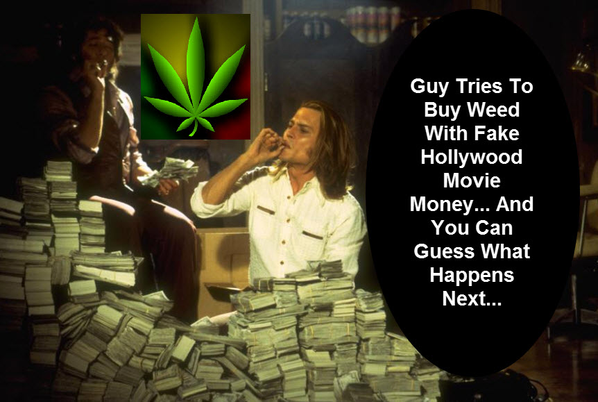 FAKE MONEY TO BUY WEED
