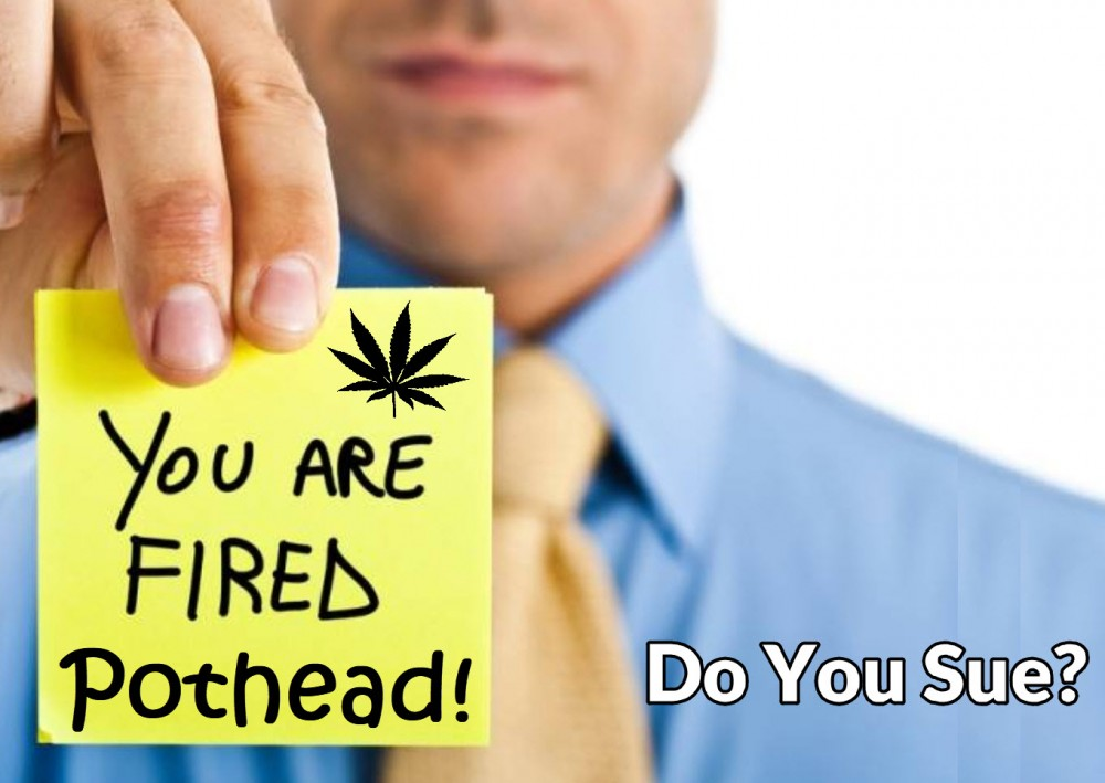 fired for failing a drug test for weed