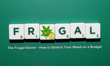 FRUGAL STONER TIPS