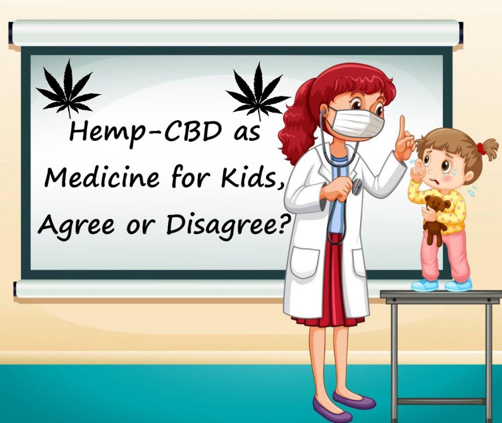 hempcbdforkids - Hemp-CBD as Medicine for Kids, Agree or Disagree?