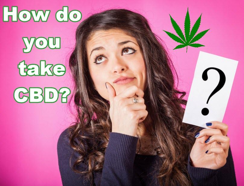 HOW DO YOU TAKE CBD
