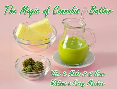 HOW TO MAKE CANNABUTTER AT HOME