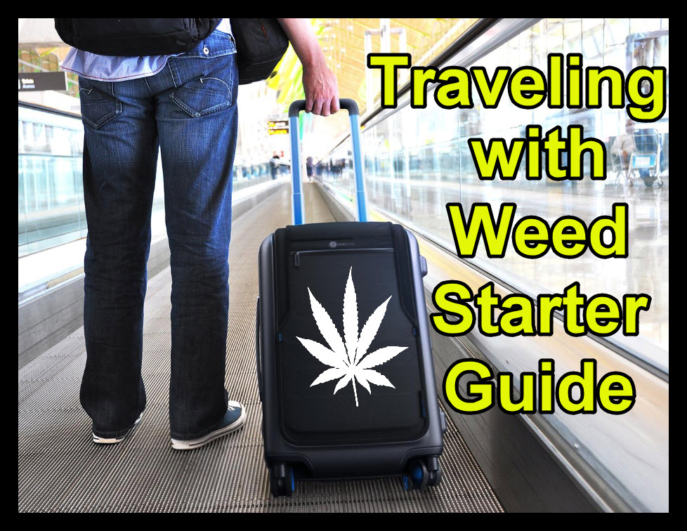 TRAVELING WITH MARIJUANA GUIDE