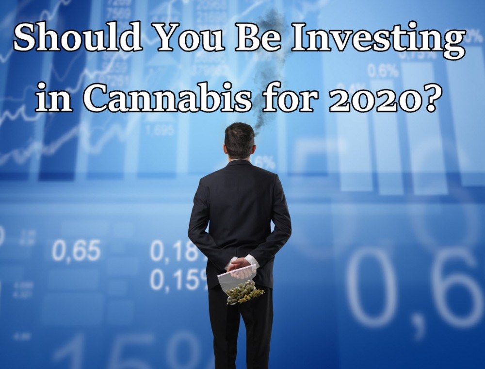 CANNABIS INVESTING FOR 2020
