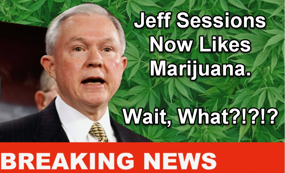 Jeff Sessions likes cannabis