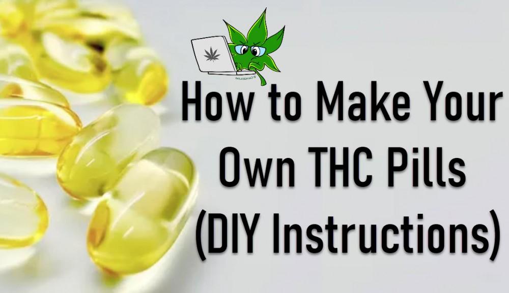 HOW DO YOU MAKE THC PILLS