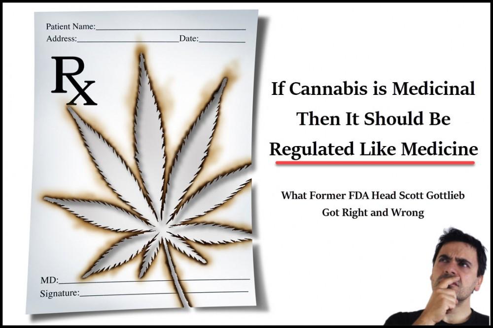 cannabis as a medicine so regulate it like medicine