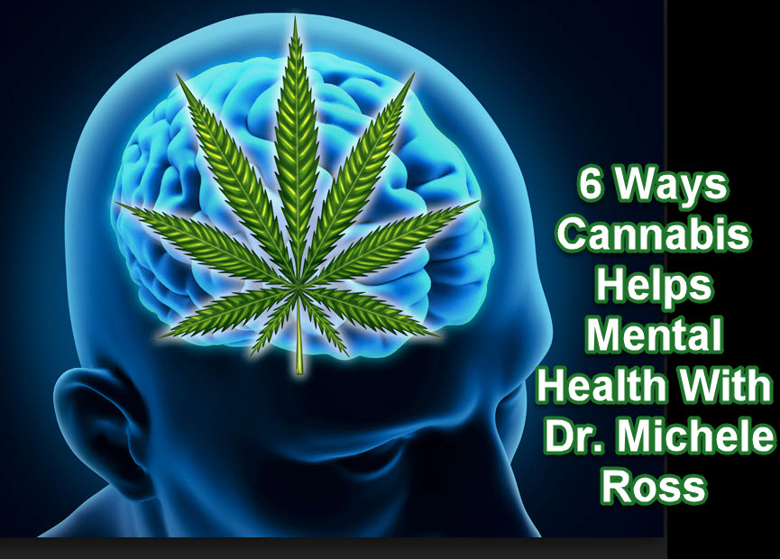 CANNABIS HELPING MENTAL HEALTH ISSUES