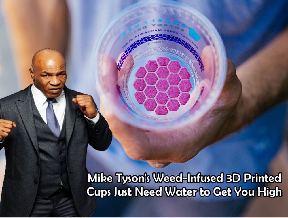 miketysonweedcups3dprinted - Mike Tyson's Weed-Infused 3D Printed Cups Just Need Water to Get You High