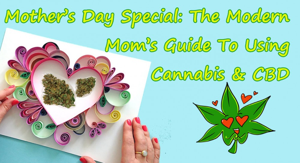 Mother's Day Cannabis and CBD