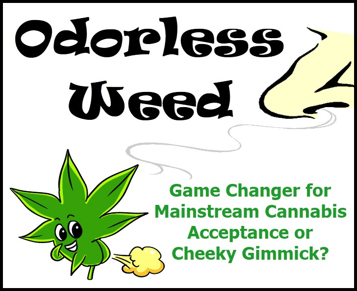 ODORLESS WEED NO SMELL CANNABIS