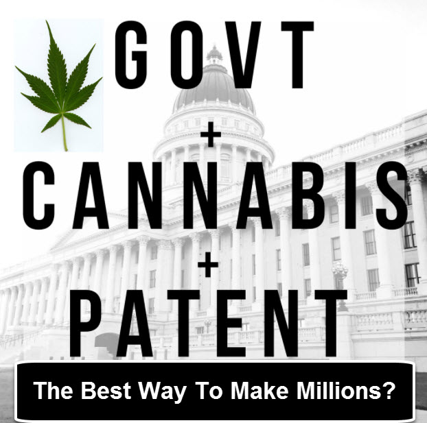 WHY CANNABIS PATENTS ARE WORTH MILLIONS