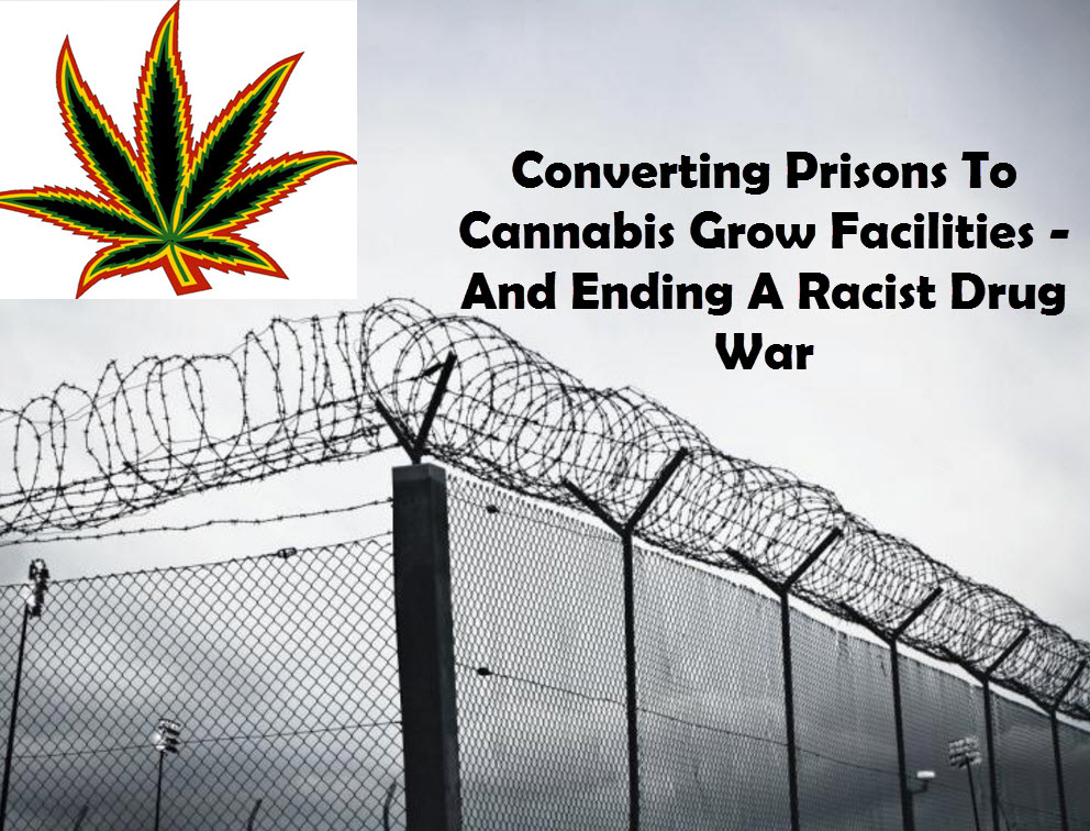 prisons turned into cannabis grows