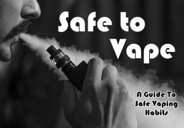 GUIDE TO SAFE VAPING