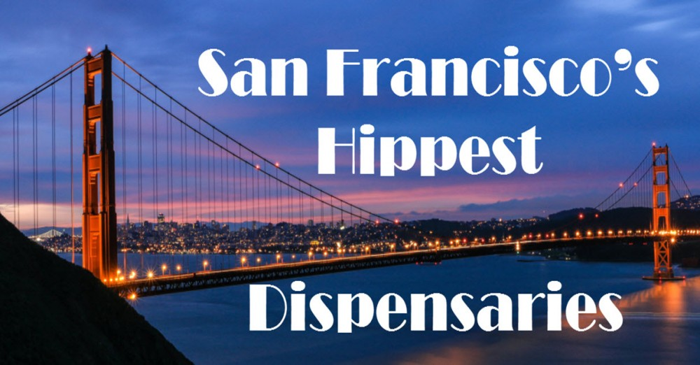 SAN FRANCISCO DISPENSARIES