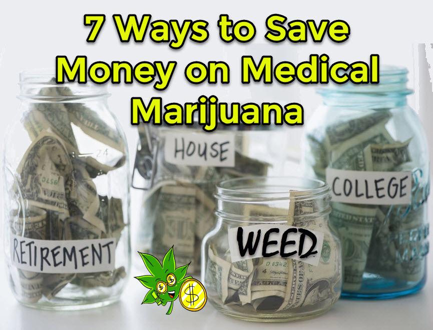 HOW TO SAVE MONEY ON MEDICAL MARIJUANA