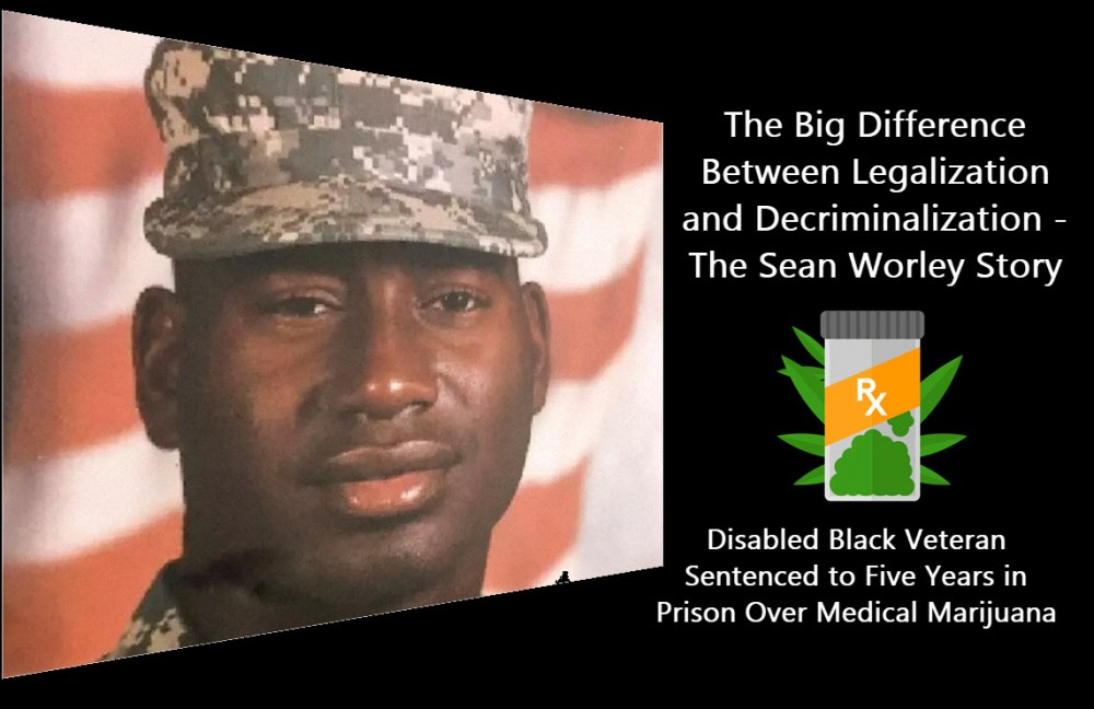 seanworleymedicalmarijuana - The Big Difference Between Legalization and Decriminalization - The Sean Worley Story