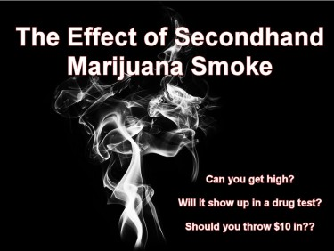 SECOND HAND MARIJUANA SMOKE