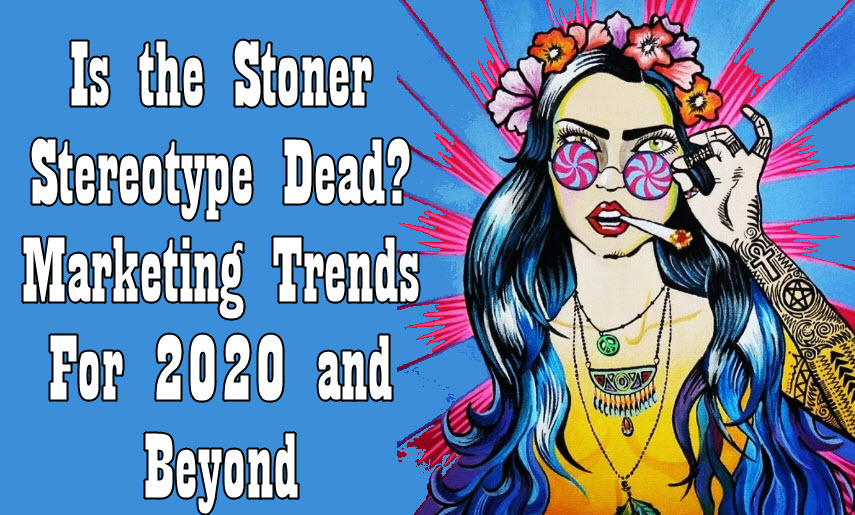 DEATH OF THE STONER STEREOTYPE