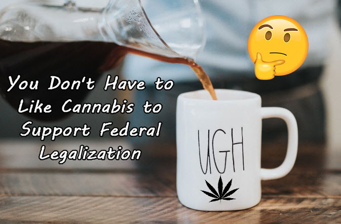 SUPPORT CANNABIS LEGALIZATION