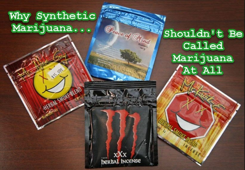 SYNTHETIC MARIJUANA IS NOT REAL MARIJUANA