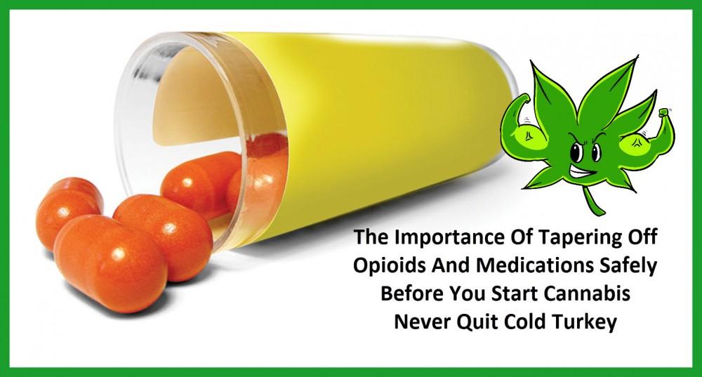 STOP TAKING OPIATES BEFORE MEDICAL MARIJUANA