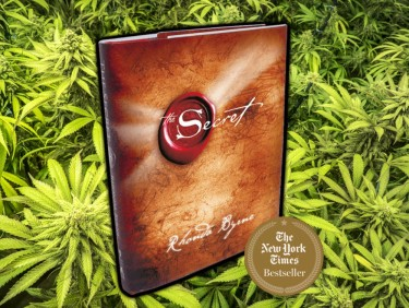 can you manifest weed into your life The Secret