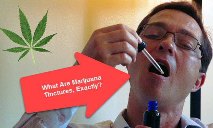 WHAT ARE MARIJUANA TINCTURES