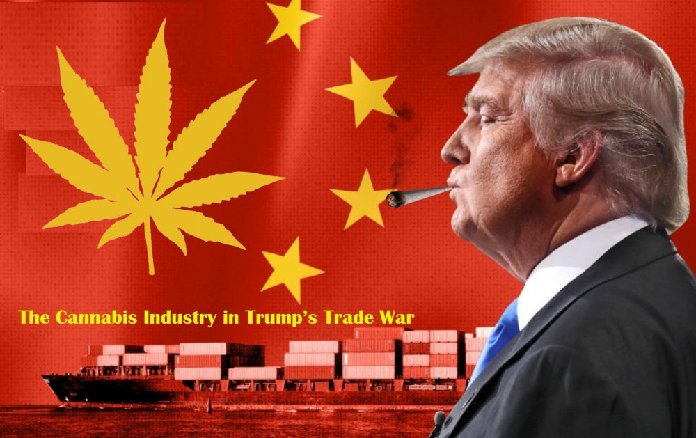 TRUMP'S TRADE WAR ON CANNABIS