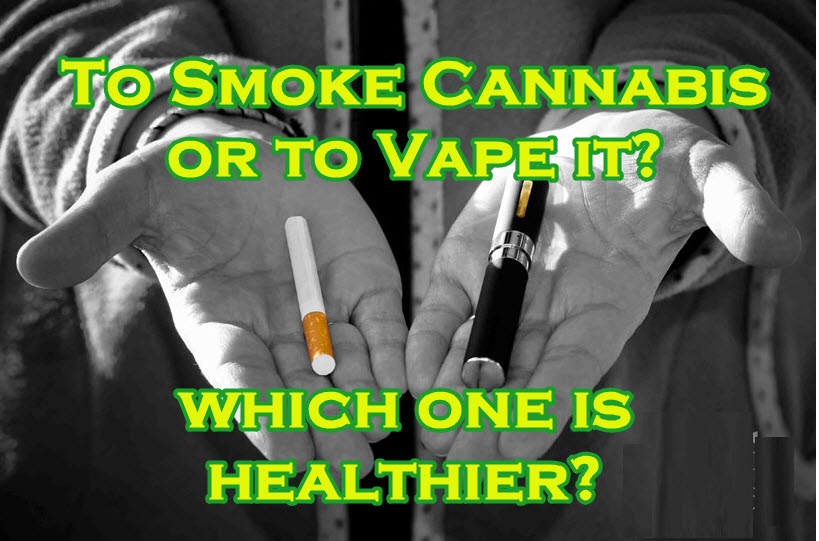 SMOKE OR VAPE IS HEALTHIER
