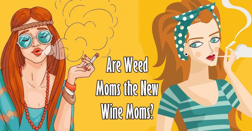 weed moms or wine moms