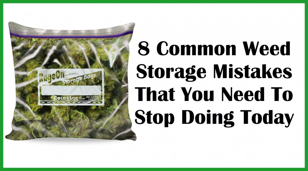 MARIJUANA STORAGE MISTAKES