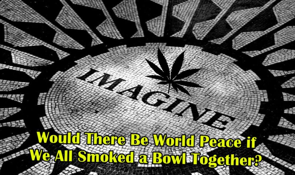 world peace with cannabis